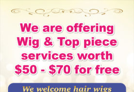 We are offering Wig&Top piece services worth $50-70 for free!!